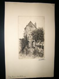 Harry George Webb C1900 Folio Signed Etching. Gray Friars, Caterbury, Kent